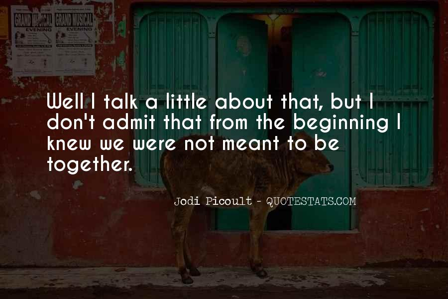 Meant To Be Together Love Quotes #1738813
