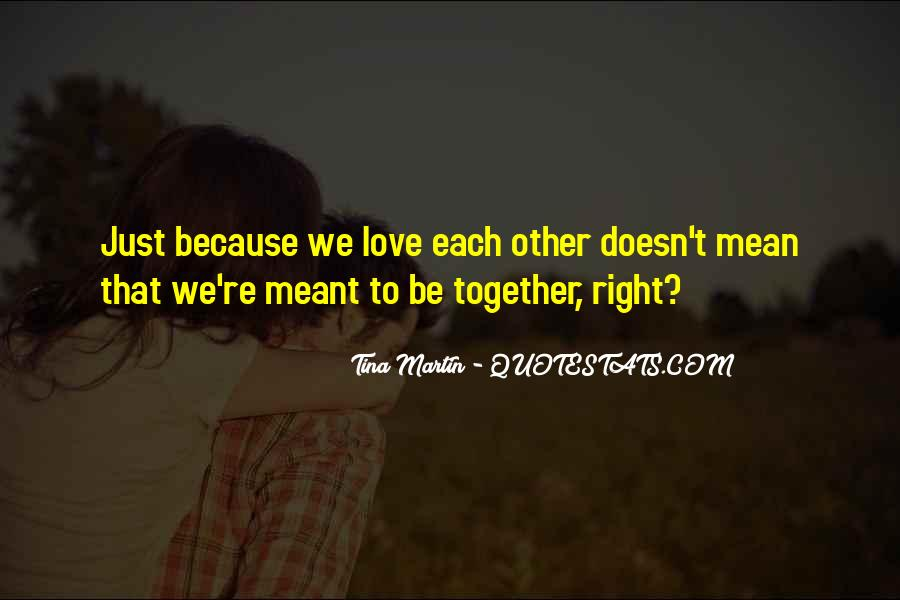 Meant To Be Together Love Quotes #1832502