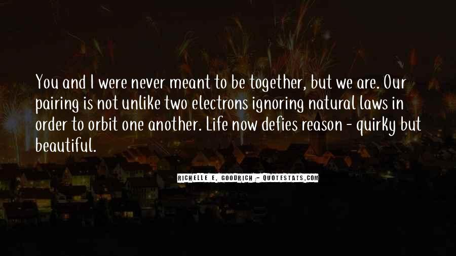 Meant To Be Together Love Quotes #258371