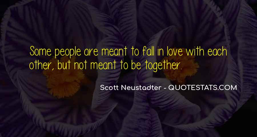 Meant To Be Together Love Quotes #346542