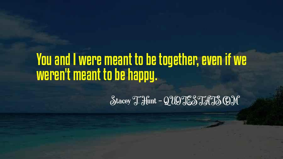 Meant To Be Together Love Quotes #930176