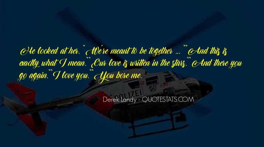 Meant To Be Together Love Quotes #93476