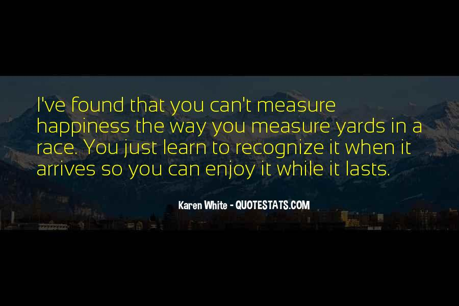 Measure Happiness Quotes #103811