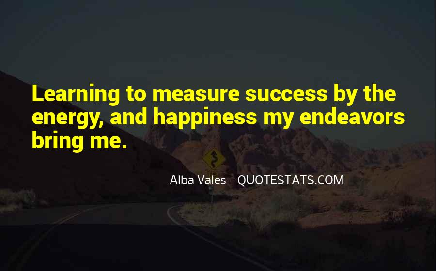 Measure Happiness Quotes #1535095