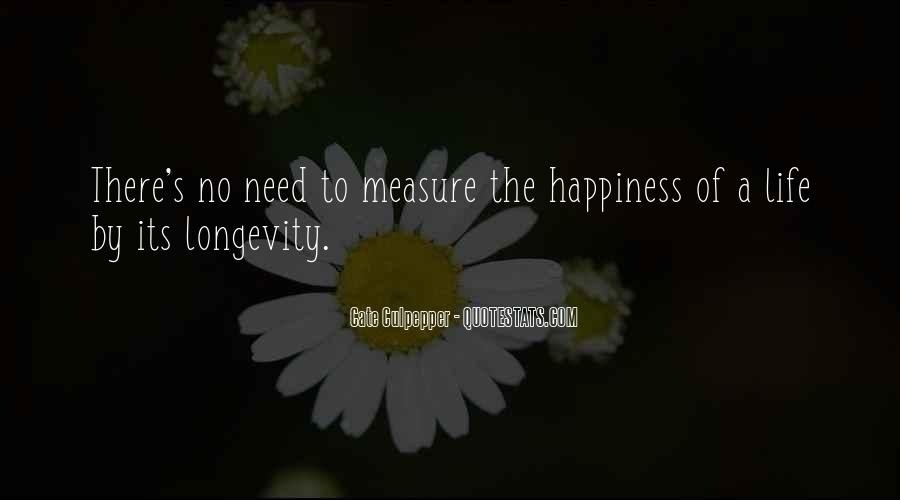 Measure Happiness Quotes #1596486