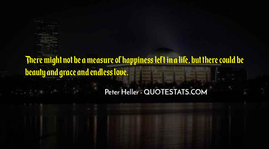 Measure Happiness Quotes #1826281