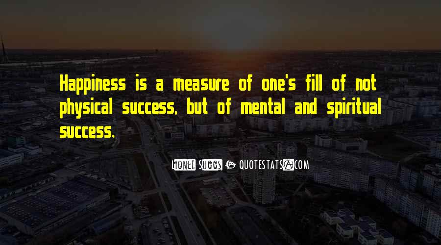 Measure Happiness Quotes #1855399