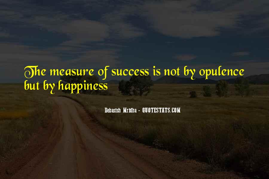 Measure Happiness Quotes #544201