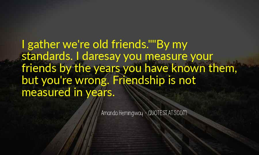 Measure Of Friendship Quotes #1167069
