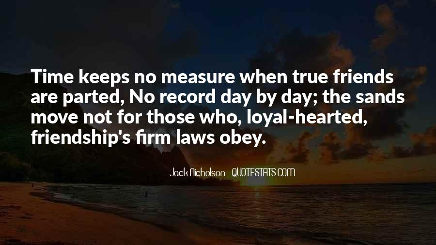 Measure Of Friendship Quotes #1516466