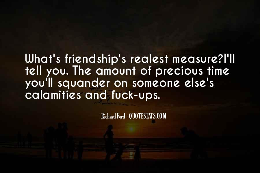 Measure Of Friendship Quotes #1612186