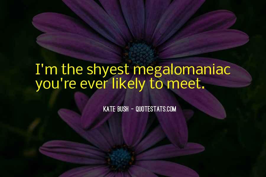 Megalomaniac Quotes #1024428