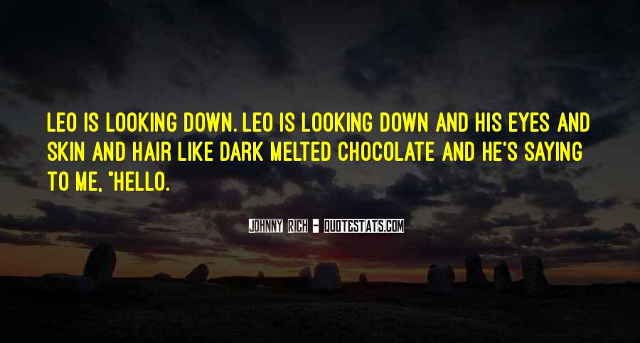 Melted Chocolate Quotes #1185420