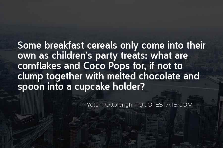 Melted Chocolate Quotes #1216407