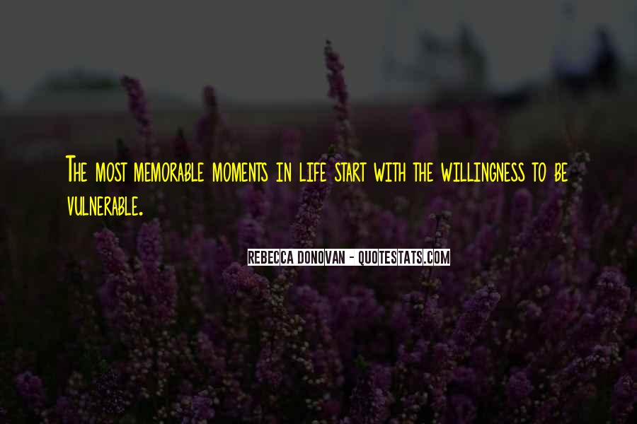 Memorable Moments In Your Life Quotes #1109425