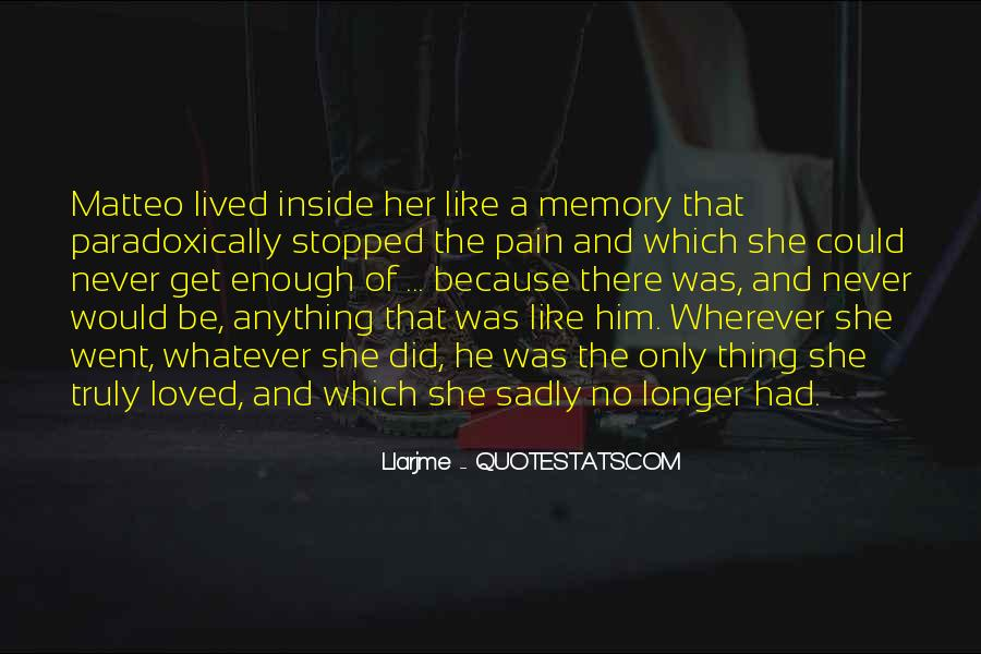 Memories And Pain Quotes #352817