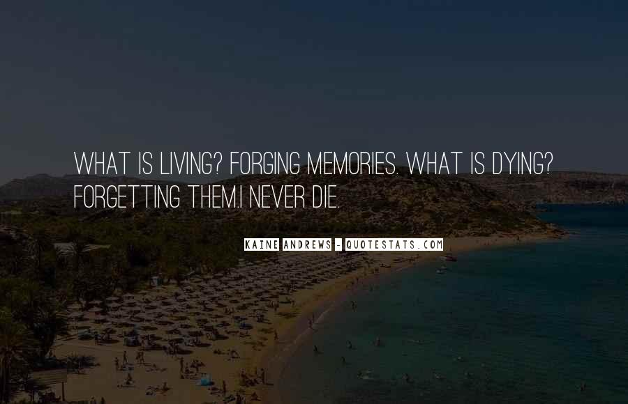 Memories Never Die Quotes #1837709