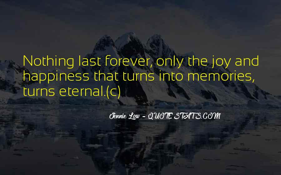 Memories Will Last Forever Quotes #1169920