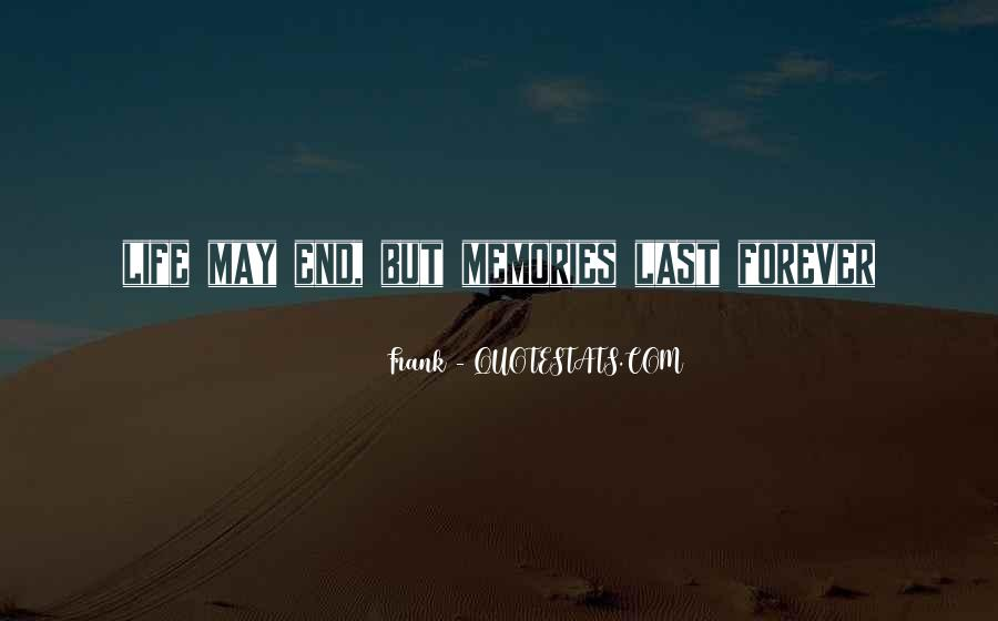Memories Will Last Forever Quotes #1475173
