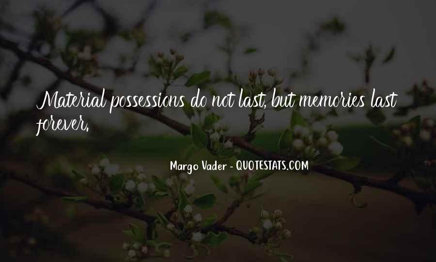 Memories Will Last Forever Quotes #157731