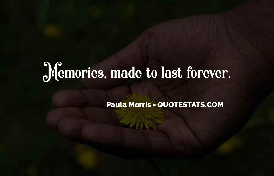 Memories Will Last Forever Quotes #283239