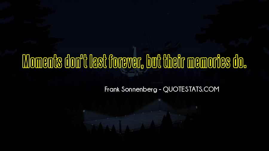 Memories Will Last Forever Quotes #487246