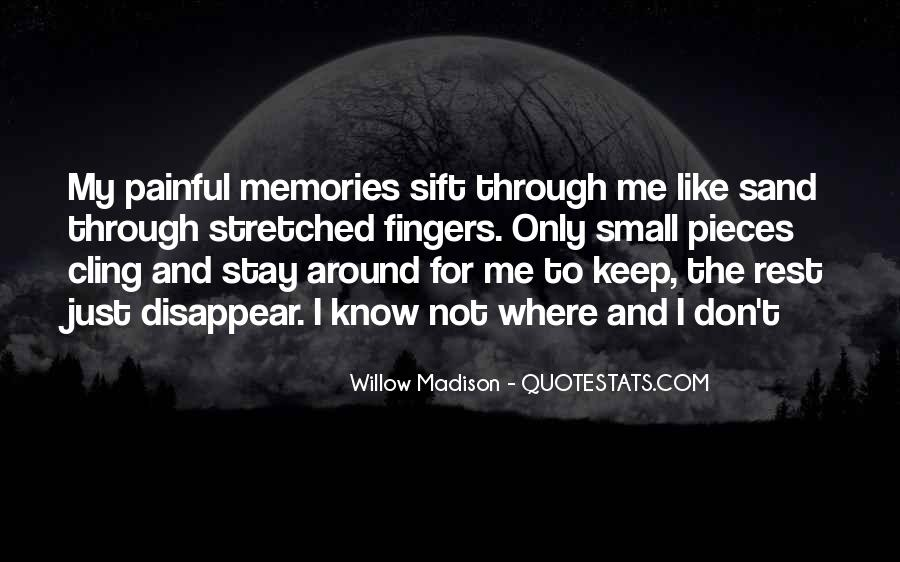 Memories Will Stay Quotes #159762