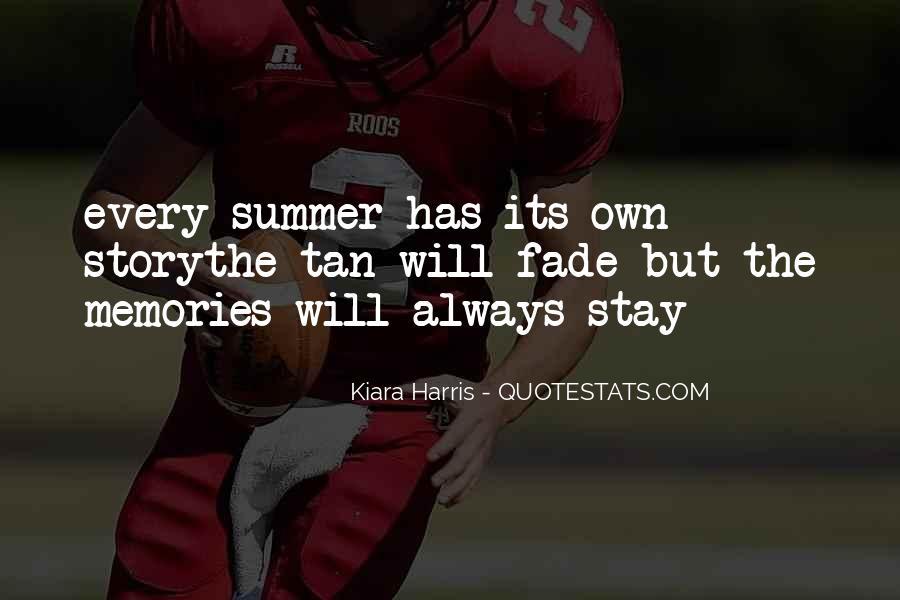 Memories Will Stay Quotes #83532