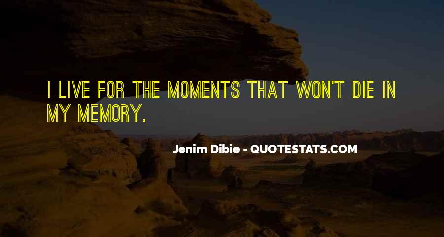 Memory Moments Quotes #1361738