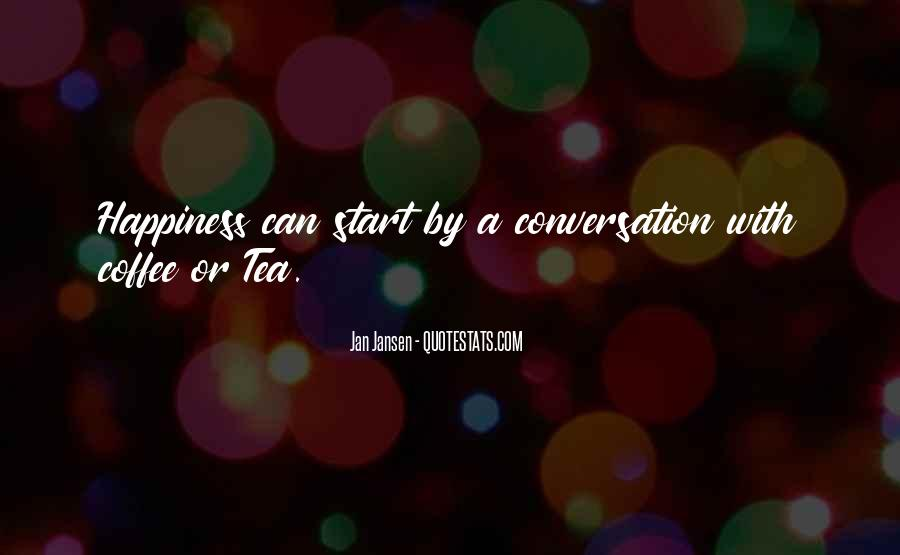 Quotes About Conversation And Coffee #1851931