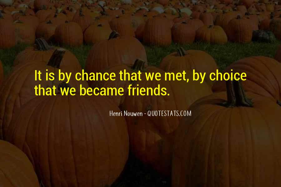 Met By Chance Quotes #1234718
