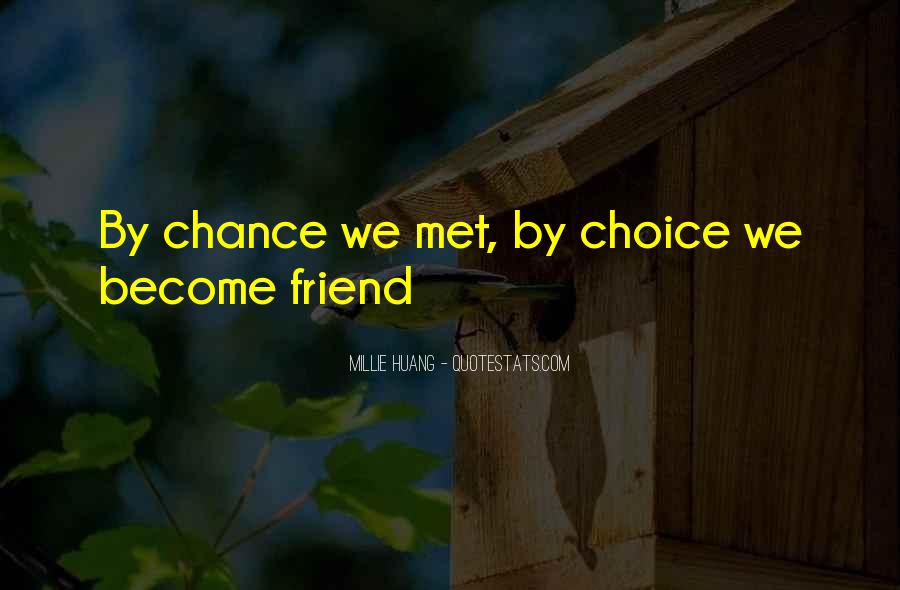 Met By Chance Quotes #1297260