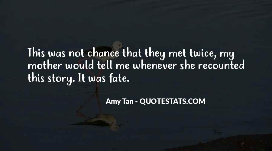 Met By Chance Quotes #448705