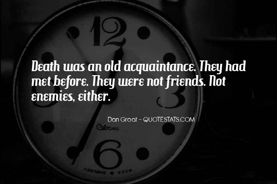 Met Old Friends Quotes #1019642