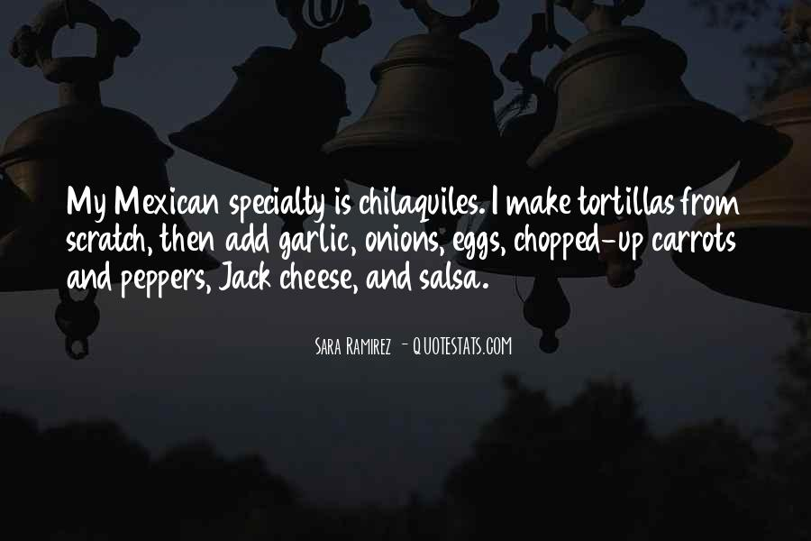 Mexican Salsa Quotes #1296212