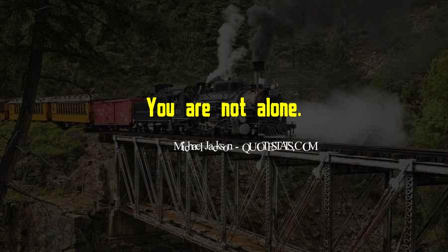 Michael Jackson You Are Not Alone Quotes #99199