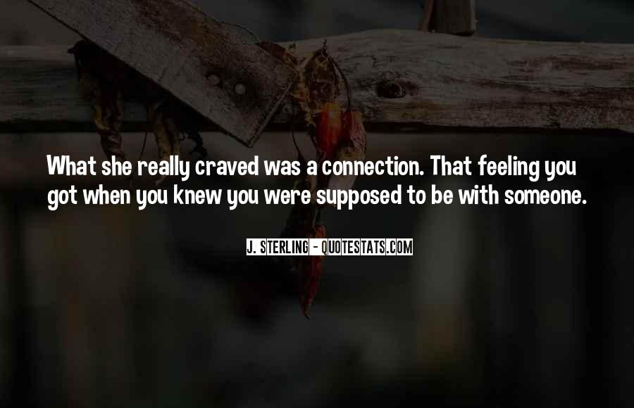 Quotes About Connection With Someone #1877434