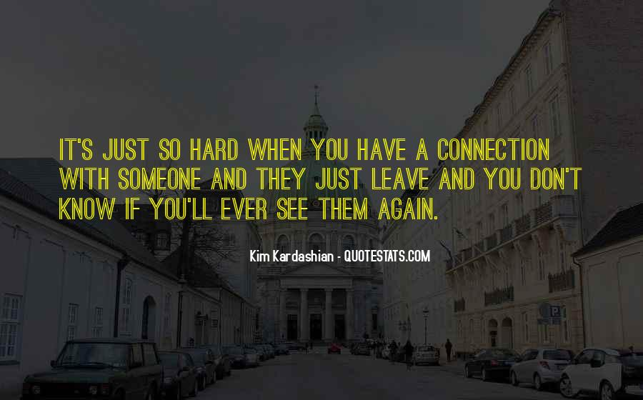 Quotes About Connection With Someone #375833