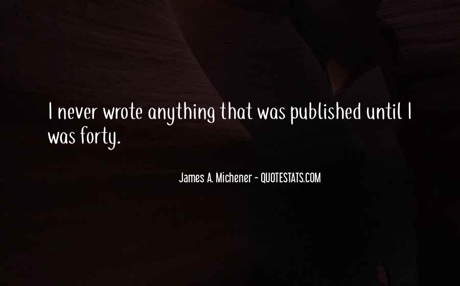 Michener Quotes #430164