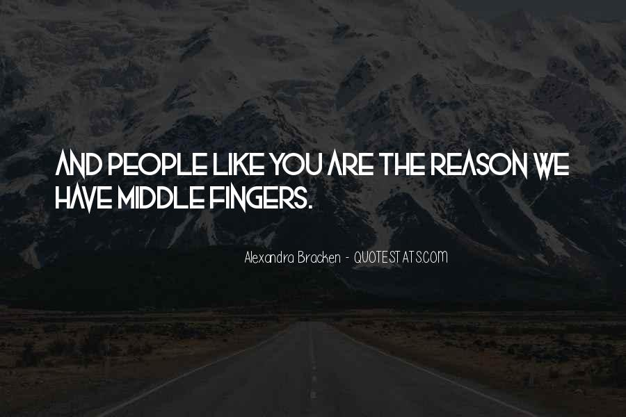 Middle Fingers Up Quotes #1579107