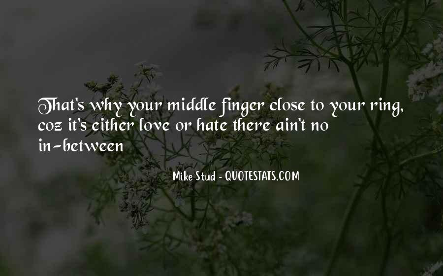 Middle Fingers Up Quotes #1782483