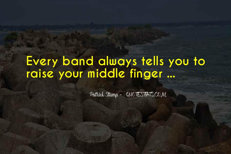Middle Fingers Up Quotes #296808