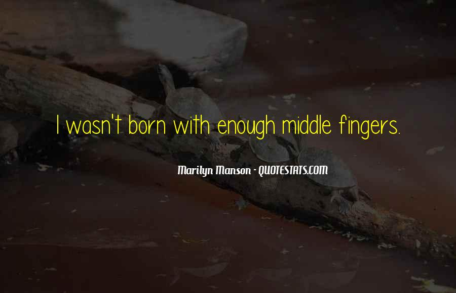 Middle Fingers Up Quotes #36372