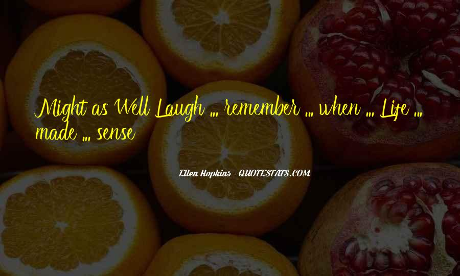Might As Well Laugh Quotes #1616281