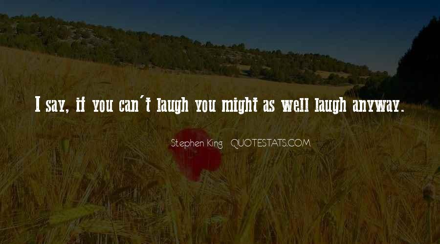 Might As Well Laugh Quotes #1838886
