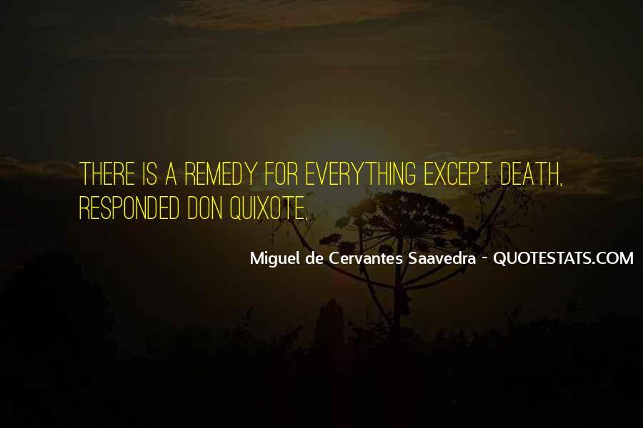 Miguel De Cervantes Saavedra Don Quixote Quotes #1702381