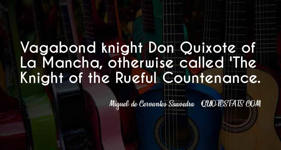 Miguel De Cervantes Saavedra Don Quixote Quotes #1792320