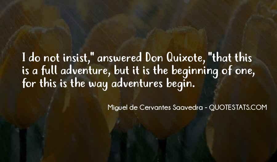 Miguel De Cervantes Saavedra Don Quixote Quotes #610114