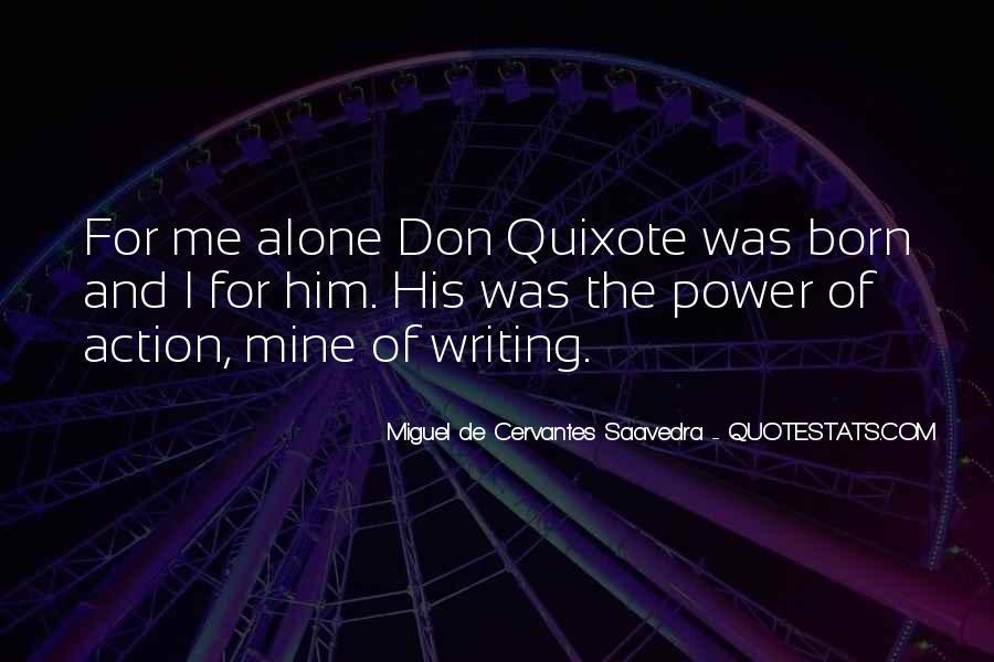 Miguel De Cervantes Saavedra Don Quixote Quotes #630506