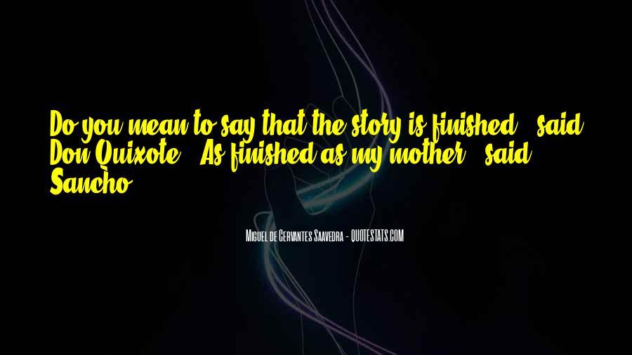 Miguel De Cervantes Saavedra Don Quixote Quotes #879849